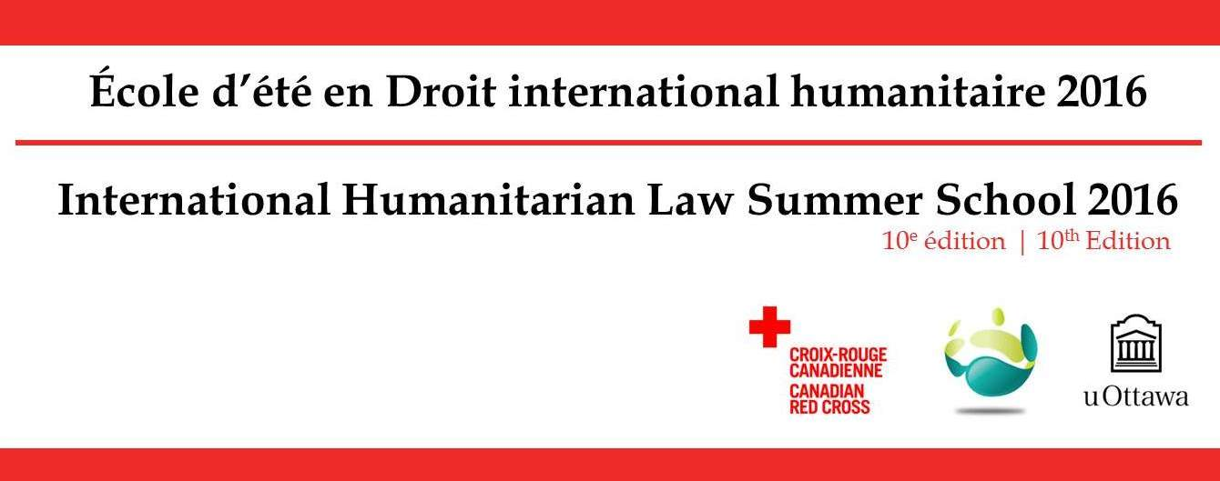 International Humanitarian Law Summer School 2016 | École d'été en Droit international humanitaire 2016