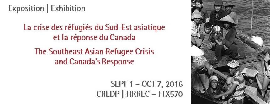 Exposition - La crise des réfugiés du Sud-Est asiatique et la réponse du Canada | Exhibition - Southeast Asian Refugee Crisis and Canada's Response