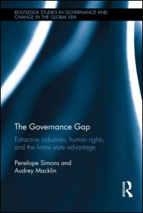 The Governance Gap: Extractive Industries, Human Rights, and the Home State Advantage