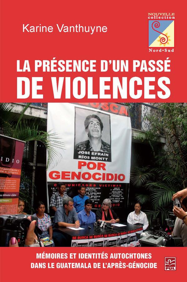 La présence d'un passé de violences. Mémoires et identités autochtones dans le Guatemala de l'après-génocide